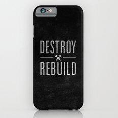 Destroy / Rebuild iPhone 6 Slim Case