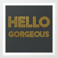 Hello Gorgeous (Gray) Art Print