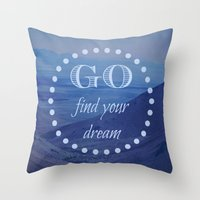 Go Find Your Dream Throw Pillow