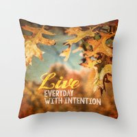 Live Everyday With Inten… Throw Pillow