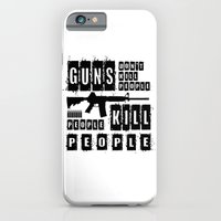 Guns Don't Kill People - People Kill People iPhone 6 Slim Case