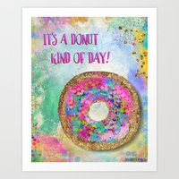 It's A Donut Kind Of Day Art Print