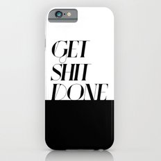 GET SHIT DONE! iPhone 6 Slim Case