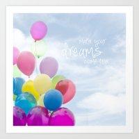 make your dreams come true- blue sky version Art Print