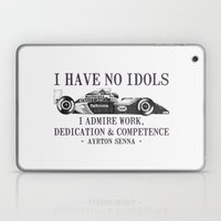 I Have No Idols - Senna Quote Laptop & iPad Skin