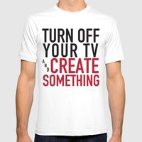 Turn off Your TV - you're a creator Mens Fitted Tee White SMALL