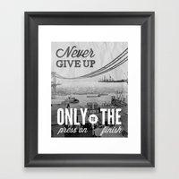 Never Give Up. Framed Art Print
