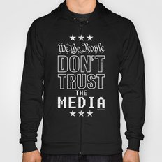 WE THE PEOPLE DON'T TRUST THE MEDIA Hoody