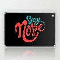 Sorry Nope Laptop & iPad Skin