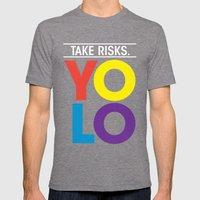 YOLO: Take Risks. Mens Fitted Tee Tri-Grey SMALL