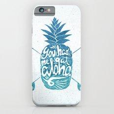 You Had Me At Aloha! iPhone 6 Slim Case