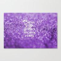 Glitter In My Veins III … Canvas Print