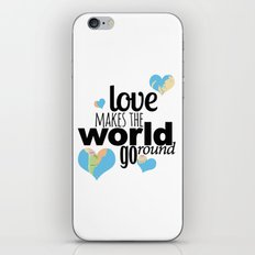 Love Makes the World Go Round iPhone & iPod Skin