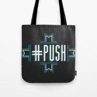 #PUSH Tote Bag