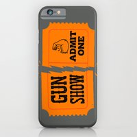 Ticket to the Gun Show iPhone 6 Slim Case