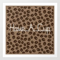 Have A Cup Art Print