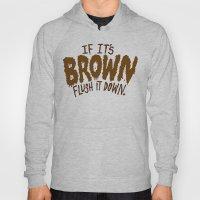 If It's Brown Flush It D… Hoody