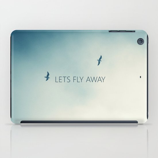 LETS FLY AWAY iPad Case