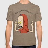 Are You Threatening Me? Mens Fitted Tee Tri-Coffee SMALL
