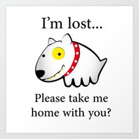 I'm Lost....please Take … Art Print