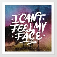 Art Print featuring I Can't Feel My Face by Anthony Troester