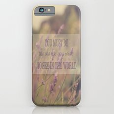 You must be the change you wish to see in the world Slim Case iPhone 6s