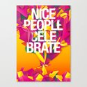 Nice People Celebrate Canvas Print