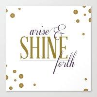 Arise & Shine Forth Canvas Print