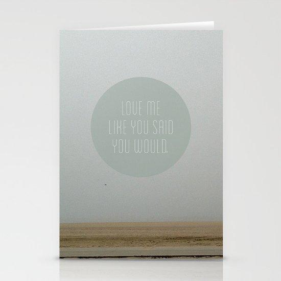 Love me like you said you would. Stationery Card