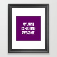 My Aunt Is Fucking Aweso… Framed Art Print