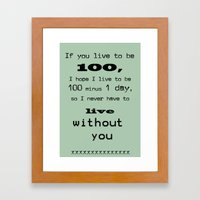 never live without you Framed Art Print