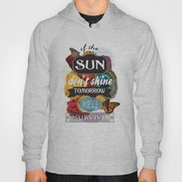 If The Sun Don't Shine T… Hoody