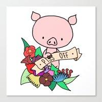 Piggy, PISS OFF! Canvas Print