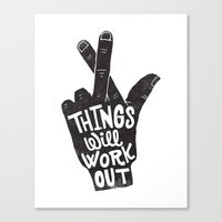 THINGS WILL WORK OUT Canvas Print