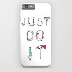 JUST DO IT  iPhone 6s Slim Case