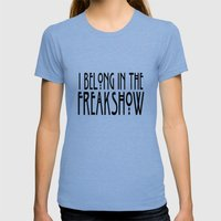I Belong In The Freaksho… Womens Fitted Tee Tri-Blue SMALL