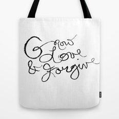 Grow, Love & Forgive Tote Bag