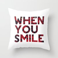 I Smile... Throw Pillow