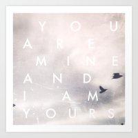 You Are Mine And I Am Yo… Art Print