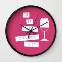 Is It Wine O'Clock Yet? Wall Clock