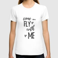 come fly with me Womens Fitted Tee White SMALL