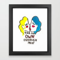 we are lesbians for our own entertainment Framed Art Print