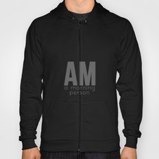 A Morning Person Hoody