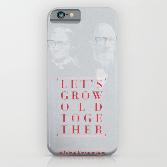 Let's grow old together iPhone & iPod Case