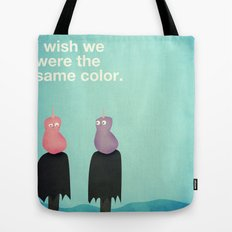 I Wish We Were The Same Color Tote Bag