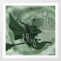 Everyone Deserves the Chance to Fly (green) Art Print