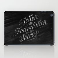Action is the Foundation of all Success iPad Case