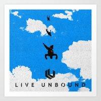 Live Unbound Art Print