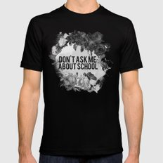 Don't Ask Me About School - B&W Black SMALL Mens Fitted Tee