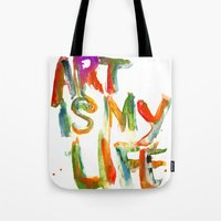 Art Is My Life Tote Bag